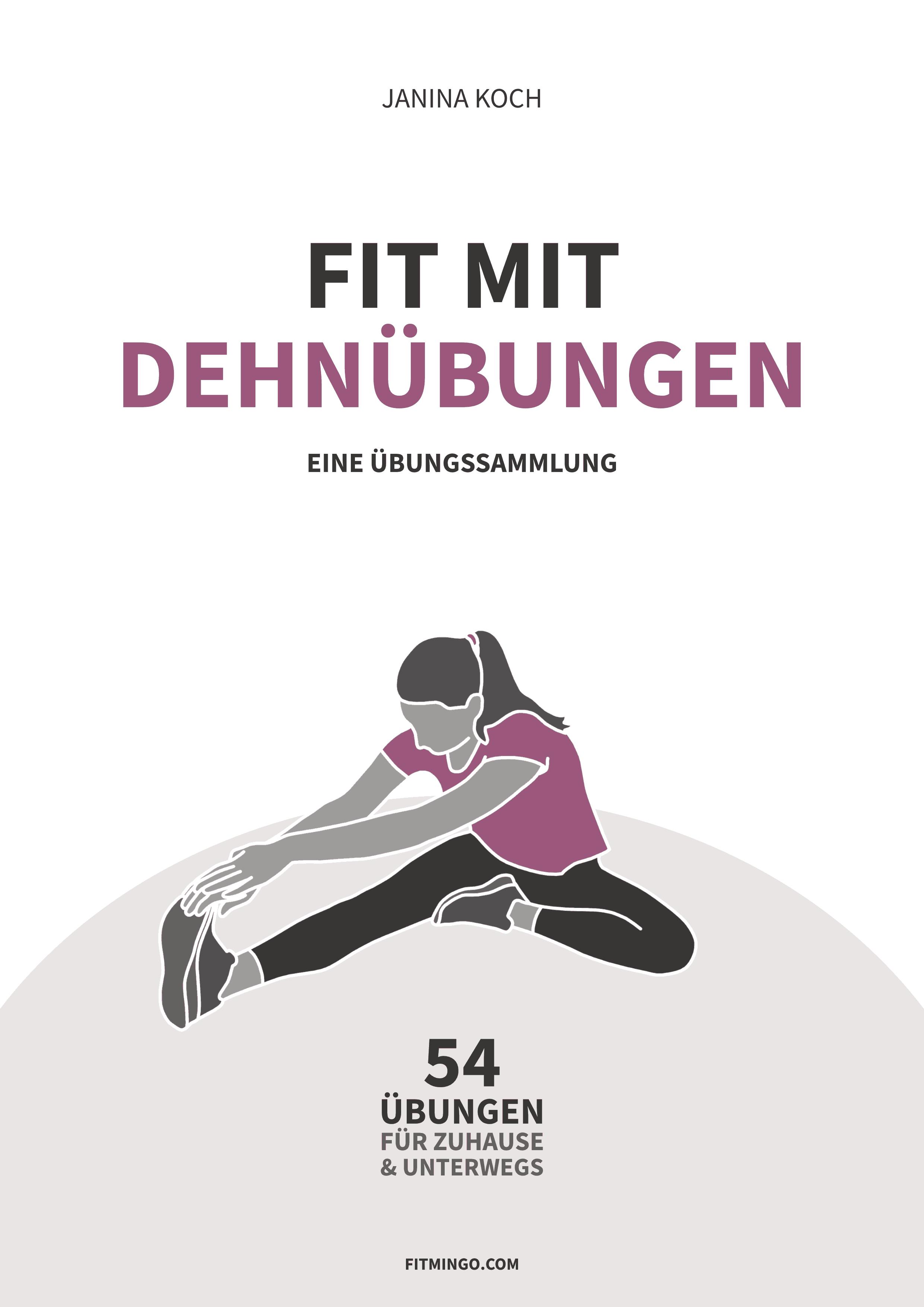54 Dehnübungen von Kopf bis Fuß